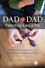 Dad to Dad: Parenting Like a Pro Kindle Edition