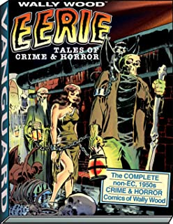 Wally Wood: Eerie Tales of Crime & Horror (Vanguard Wallace Wood Classics)