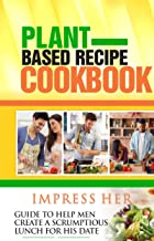 Impress Her: Guide to Help Men Create a Scrumptious Lunch for His Date (English Edition)
