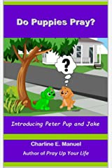 Do Puppies Pray Kindle Edition
