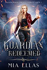 Guardian Redeemed (Paranormal Protectorate Book 1) Kindle Edition