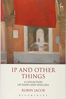 IP and Other Things: A Collection of Essays and Speeches