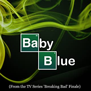 Baby Blue (from the TV Series 'Breaking Bad' finale)