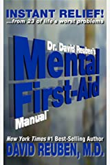 Dr. David Reuben's Mental First Aid Manual: Instant Relief! ... from 23 of life's worst problems Kindle Edition