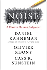 Noise: A Flaw in Human Judgment Kindle Edition