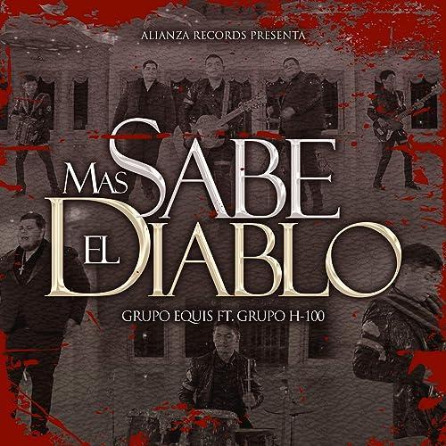 Amazon.com: Mas Sabe el Diablo: Grupo H-100 Grupo Equis: MP3 ...
