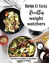 Rapide et Facile Recettes weight watchers: Recettes Inratables au Quotidien Rapides et faciles