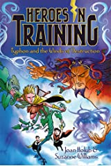 Typhon and the Winds of Destruction (Heroes in Training Book 5) Kindle Edition