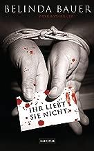 Ihr liebt sie nicht: Psychothriller (German Edition)
