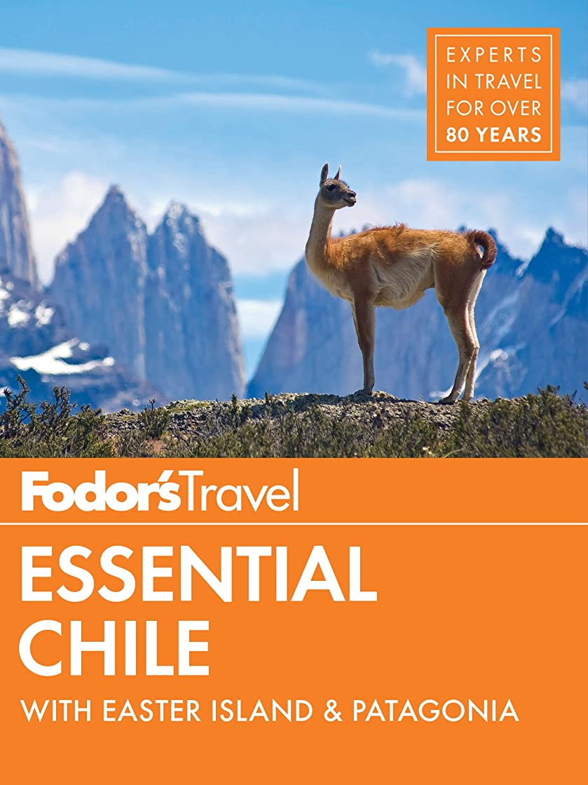 著作権裏切りかき混ぜるFodor's Essential Chile: with Easter Island & Patagonia (Travel Guide Book 7) (English Edition)