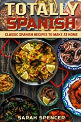 Totally Spanish: Classic Spanish Recipes to Make at Home (Flavors of the World Cookbooks) ペーパーバック