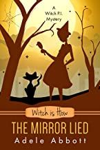 Witch is How The Mirror Lied (A Witch P.I. Mystery Book 27)