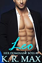 Leo: First Time Older Man Younger Woman Erotic Romance (Her Dominant Boss Book 3)