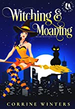 Witching & Moaning: A Paranormal Kitten Cozy Mystery (Hex And The City Book 1)