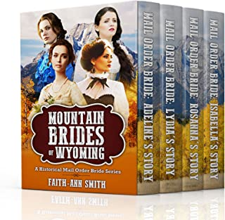Mountain Brides Of Wyoming: A Historical Mail Order Bride Series