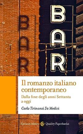 Il romanzo italiano contemporaneo: Dalla fine degli anni Settanta a oggi (Quality paperbacks Vol. 521)