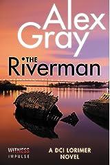 The Riverman: A DCI Lorimer Novel (William Lorimer Book 4) Kindle Edition