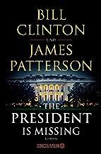 The President Is Missing: Roman (dt. Ausgabe) (German Edition)