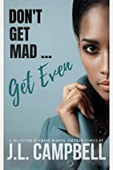 Don't Get Mad...Get Even - Short Stories Vol. 1 (Dont Get Mad...Get Even) Kindle Edition