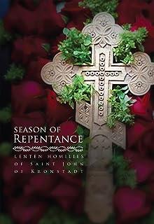Season of Repentance: Lenten Homilies of Saint John of Kronstadt (English Edition)