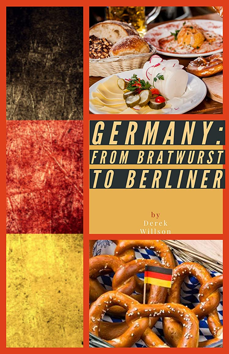 失態衝動そばにGermany: From Bratwurst to Berliner (English Edition)