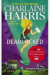 Deadlocked (Sookie Stackhouse Book 12) Kindle Edition