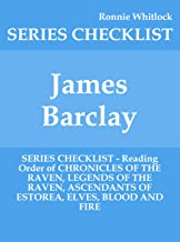 James Barclay - SERIES CHECKLIST - Reading Order of CHRONICLES OF THE RAVEN, LEGENDS OF THE RAVEN, ASCENDANTS OF ESTOREA, ELVES, BLOOD AND FIRE