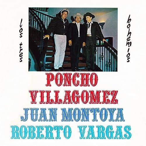 Poncho Villagomez, Juan Montoya, Roberto Vargas - Los Tres Bohemios