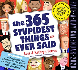 The 365 Stupidest Things Ever Said Page-A-Day Calendar 2020 [5.5
