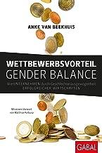 Wettbewerbsvorteil Gender Balance: Wie Unternehmen durch Geschlechterausgewogenheit erfolgreicher wirtschaften (Dein Business) (German Edition)