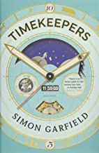 timekeepers: How the World لتصبح من obsessed مع الوقت