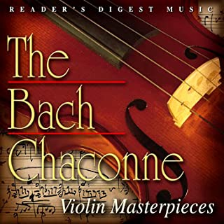 The Bach Chaconne: Violin Masterpieces