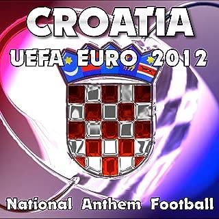 Croatia National Anthem Football (Uefa Euro 2012)