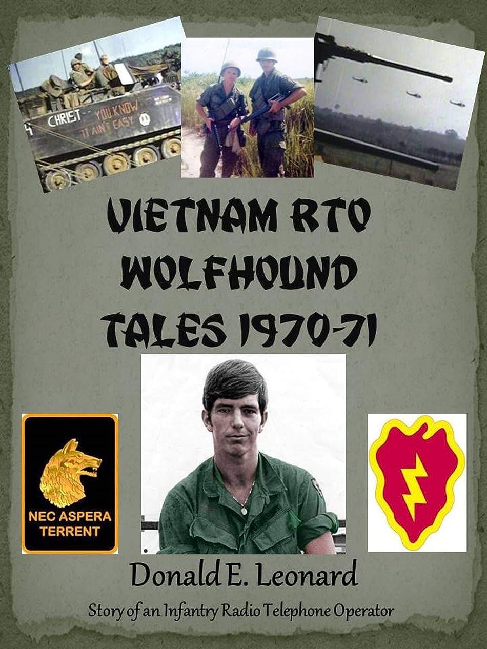 争うルネッサンスフィードオンVietnam RTO Wolfhound Tales 1970-71: Story of an Infantry Radio Telephone Operator (English Edition)