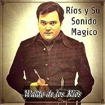 Ríos y Su Sonido Mágico