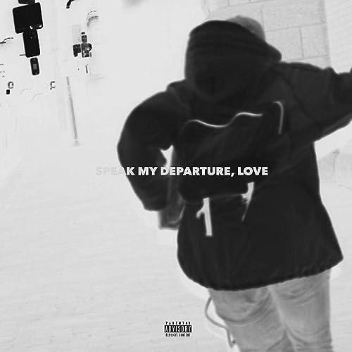 Speak My Departure Love Explicit By Danny2shea On Amazon Music Amazon Com