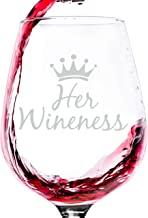 Her Wineness Funny Wine Glass - Best Gifts for Women, Mom - Unique Queen Valentine's Day Gift for Wife, Her - Cool Birthda...