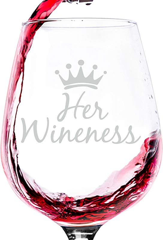 Her Wineness Funny Queen Wine Glass Best Mothers Day Gifts For Mom Unique Gag Gift For Women Her Cool Birthday Present Idea From Husband Son Daughter Fun Novelty Glass For A Wife Friend