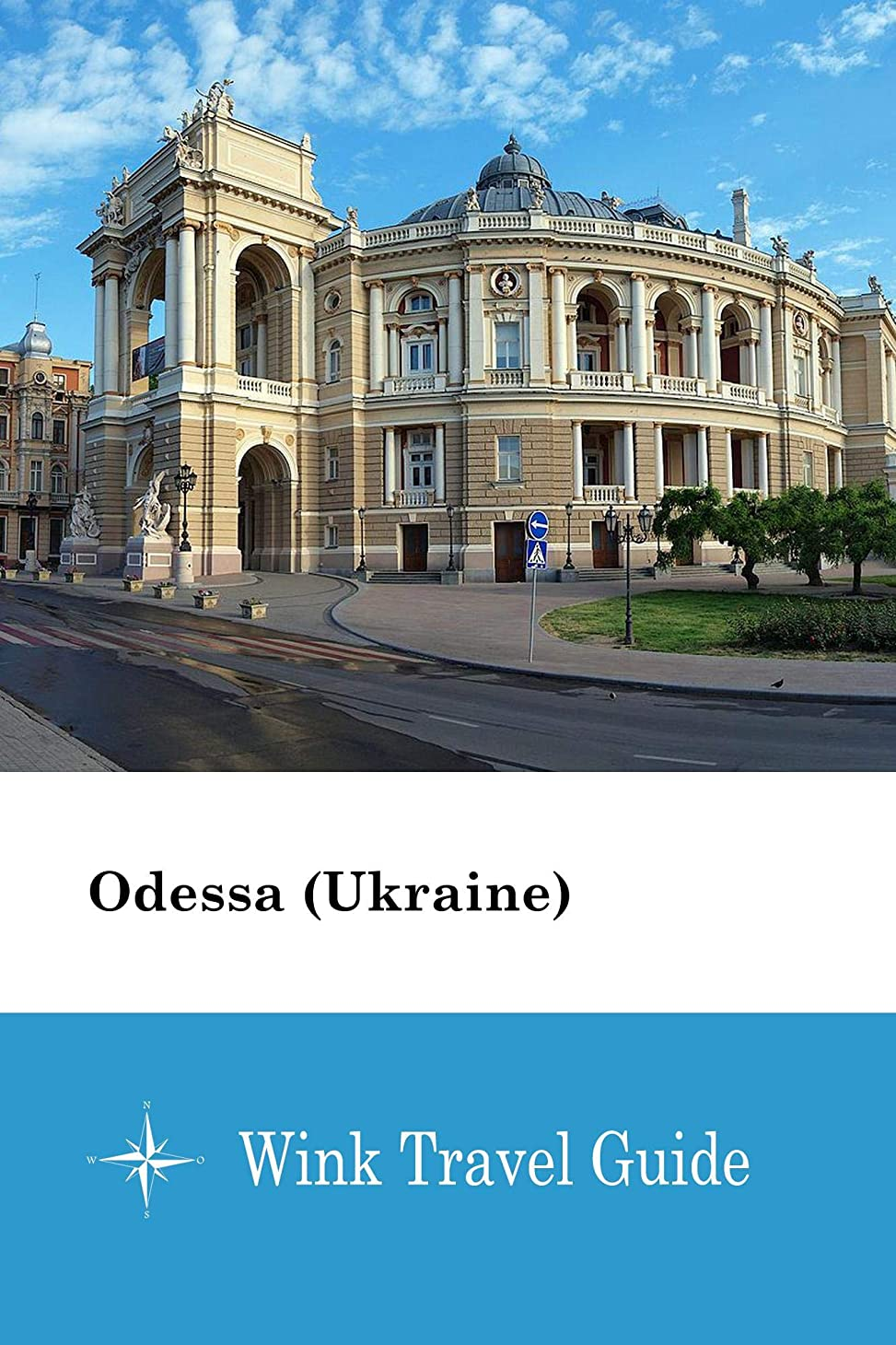 劣るヒットポールOdessa (Ukraine) - Wink Travel Guide (English Edition)