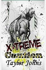 X-Treme Caution (X-Treme Series Book 3) Kindle Edition