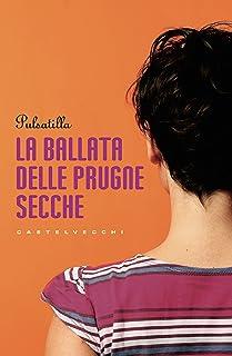 La ballata delle prugne secche (Italian Edition)