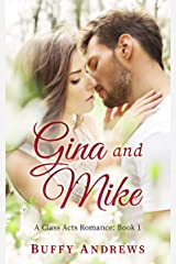 Gina and Mike: A second chance romance (A Class Acts Romance Book 1) Kindle Edition