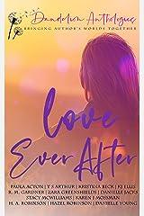 Love Ever After: A Dandelion Anthology Kindle Edition
