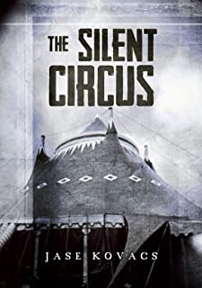 The Silent Circus: A Dark Fable