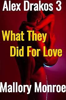 Alex Drakos 3: What They Did For Love (The Alex Drakos Romantic Suspense Series)