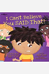 I Can't Believe You Said That!: My Story about Using My Social Filter... or Not! (BEST ME I Can Be! Book 7) Kindle Edition