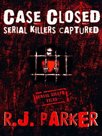 Case Closed: Serial Killers Captured