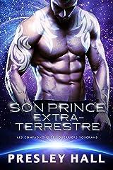 Son Prince extraterrestre (Les compagnons des guerriers Voxérans t. 1) Format Kindle
