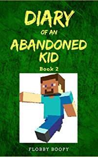 Diary of an Abandoned Kid Book 2: Mine, Mine, Mine!: (Unofficial Minecraft Fanfic)