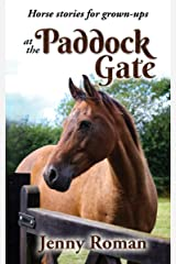 At the Paddock Gate: Horse stories for grown-ups Kindle Edition